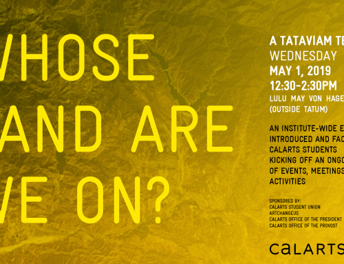 ArtChangeUS@CalArts: Whose Land Are We On? A Tataviam Teach-In