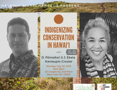 ArtChangeUS@Hālāwai: Indigenizing Conservation in Hawaiʻi